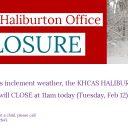 Haliburton Office Closure - Tuesday, Feb 12 @ 11am